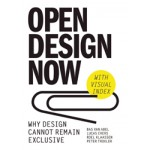 Open Design Now. Why design cannot remain exclusive