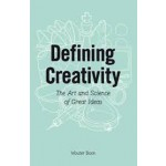 Defining Creativity. The Art and Science of Great Ideas | Wouter Boon | 9789063693459