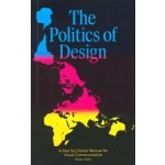 The Politics of Design. A (Not so) Global Manual for Visual Communication | Ruben Pater | 9789063694227 | BIS