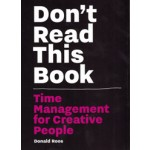 Don't Read This Book. Time management for Creative People   Donald Roos   9789063694234