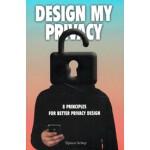 DESIGN MY PRICACY. 8 principes voor beter privacy design | Tijmen Schep | 9789063694371