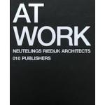 AT WORK. Neutelings Riedijk Architects | Willem Jan Neutelings, Michiel Riedijk, Joost Grootens (design) | 9789064505089