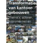 Transformatie van kantoorgebouwen. Thema's, actoren, instrumenten en projecten   Theo van der Voordt   9789064506246