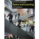 Space and Learning. Lessons in Architecture 3 | Herman Hertzberger | 9789064506444