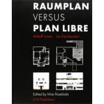 RAUMPLAN versus PLAN LIBRE. Adolf Loos / Le Corbusier | Max Risselada | 9789064506659