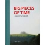 Big Pieces of Time | Observatorium, Geert van de Camp, Andre Dekker, Ruud Reutelingsperger | 9789064506802