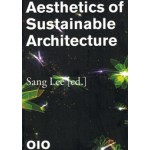 Aesthetics of Sustainable Architecture   Sang Lee   9789064507526