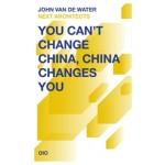 You Can't Change China, China Changes You   John van de Water, NEXT architects   9789064507625