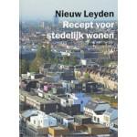 Nieuw Leyden. Recept voor Stedelijk Wonen   Annemarie Sour   9789064507687
