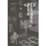 De Narratieve Ruimte. Over de kunst van het tentoonstellen | Herman Kossmann, Suzanne Mulder, Frank den Oudsten | 9789064507939