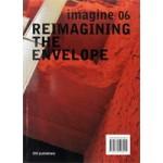 Reimagining the envelope. Imagine 06 | Ulrich Knaack, Thaleia Konstantinou, Marcel Bilow | 9789064508004