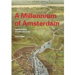 A Millennium of Amsterdam. Spatial History of a Marvellous City | Fred Feddes | 9789068685954