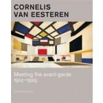 Cornelis van Eesteren. Meeting the avant-garde 1914-1929 | Sandra Guarda | 9789068686258