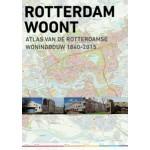 Rotterdam woont. Atlas van de Rotterdamse Woningbouw 1840-2015 | Frans Hooykaas, Arnold Reijndorp, Andries van Wijngaarden | 9789068686517 | NAi Booksellers