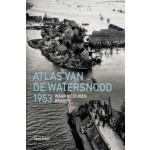 Atlas van de watersnood 1953. Waar de dijken braken | Koos Hage | 9789068686531