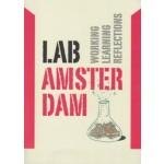 Lab Amsterdam. Working, Learning, Reflections   Stan Majoor, Marie Morel, Alex Straathof, Frank Suurenbroek, Willem van Winden   9789068687330