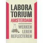 LABORATORIUM AMSTERDAM. Werken, Leren, Reflecteren | Stan Majoor, Marie Morel, Alex Straathof, Frank Suurenbroek, Willem van Winden | 9789068687361