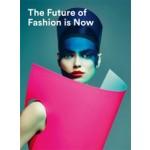 The Future of Fashion is Now | José Teunissen, Han Nefkens, Jos Arts, Hanka van der Voet, Boijmans Van Beuningen | 9789069182810
