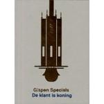 Gispen Specials. De klant is koning   Mienke Simon Thomas, Ad van den Bruinhorst, Marthe Kes, André Koch   9789069182964   Boijmans van Beuningen