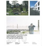 Landscape Architcture and Town Planning in The Netherlands 2010 | Jelte Boeijenga, Martine Bakker, Mark Hendriks | 9789075271454
