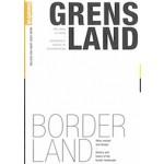 BORDER LAND. Atlas, essays and design. History and future of the border landscape | Mark Eker, Henk van Houtum | 9789075271546