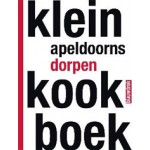 Klein Apeldoorns dorpenkookboek | Petra Kuijlaars, Gerrit van Oosterom | 9789075271553