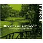 Roodbaards Rijkdom. Landschappen Noord Nederland 1800-1850. Friesland, Groningen, Drenthe   Els van der Laan-Meijer, Willemieke Ottens   9789076643557