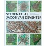 STEDENATLAS JACOB VAN DEVENTER. 226 stadsplattegronden uit 1545-1575. Schakels tussen verleden en heden   Reinout Rutte, Bram Vannieuwenhuyze   9789077699171