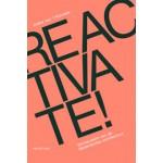 Reactivate! Vernieuwers van de Nederlandse architectuur | Indira van 't Klooster | 9789078088790