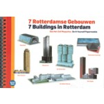7 Buildings in Rotterdam. Do-It-Yourself Papermodels | Oscar Parc | 9789081205320 | STRM