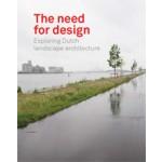 The Need For Design. Exploring Dutch Landscape Architecture | Johan Vlug, Adrian Noortman, Rob Aben, Ben Ter Mull, Mark Hendriks | Johan Vlug, Adrian Noortman, Rob Aben, Ben Ter Mull, Mark Hendriks | 9789081742672