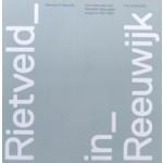 Rietveld in Reeuwijk. Een onderzoek naar Rietvelds Reeuwijkse projecten 1957-1960 | Erik Slothouber | 9789082732504