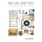 Van zooi naar mooi | 35 Upcycleprojecten voor in en om je eigen huis | Bastiaan Tolhuijs | 9789082803396 | TOLHUIJS