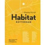 Habitat Rotterdam - Shaping City Life. How creators live and work in a changing city   Priscilla de Putter & Nicoline Rodenburg   9789083014814   De Hamer