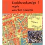 Stedenbouwkundige regels voor het bouwen. De kern van de stedenbouw in het perspectief van de eenentwintigste eeuw   Han Meyer, John Westrik, Maarten Jan Hoekstra   9789085064947