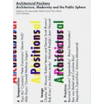 Architectural Positions. On Architecture, Modernity and the Public Sphere | Tom Avermaete, Klaske Havik, Hans Teerds | 9789085065661