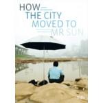 How the City moved to Mr Sun. China's new megacities | Michiel Hulshof, Daan Roggeveen | 9789085068785