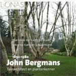 John Bergmans 1892-1980. Tuinarchitect en plantenkenner | Johanna Karssen-Schüürmann, Marianne van Lidth de Jeude