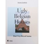 Ugly Belgian Houses   Hannes Coudenys   9789089315199