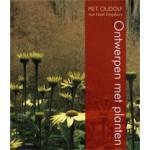 Ontwerpen met planten | Piet Oudolf, Noël Kingsbury | 9789089895028