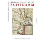 Historische atlas van Schiedam. Stad van vis, schepen en jenever   Laurens Priester, Henk Slechte   9789460041761