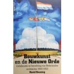 Bouwkunst en de Nieuwe Orde. Collaboratie en berechting van Nederlandse architecten 1940-1950 | David Keuning | 9789460043246