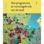 Het programma en ruimtegebruik van de stad   Han Meyer, John Westrik, Maarten Jan Hoekstra   9789461051752