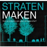 Straten maken. Hoe ontwerp je een goed straatprofiel? | Harm Veenenbos, Jeroen Bosch | 9789461052629