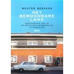 Het bewoonbare land. Geschiedenis van de volkshuisvestingsbeweging in Nederland | Wouter Beekers | 9789461056573 | Boom