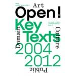 Open! Key Texts, 2004/2012. Regarding Art, Culture and the Public Domain | SKOR, Liesbeth Melis, Jorinde Seijdel | 9789462080034