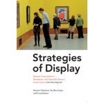 Strategies of Display. Museum Presentation in Nineteenth- and Twentieth-Century Visual Culture | Julia Noordegraaf | 9789462080270 | nai