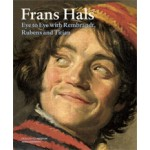 Frans Hals. Eye to Eye with Rembrandt, Rubens and Titiaan | Christopher Atkins, Karolien de Clippel, Jonathan Gration, Filip Vermeylen, Anna Tummers | 9789462080539