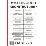 OASE 90. What is Good Architecture?   Véronique Patteeuw, Hans Teerds, Christophe Van Gerrewey   9789462080645