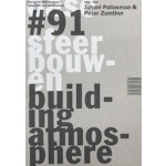 OASE 91. building atmosphere. material, detail and atmosphere in architectural practice | Gernot Böhme, Peter Zumthor, Juhani Pallasmaa | 9789462081079